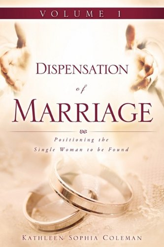 Dispensation of Marriage Volume 1