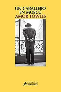Un caballero en Moscú par Amor Towles