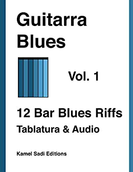 Guitarra Blues Vol. 1: 12 Bar Blues Riffs eBook: Sadi, Kamel ...