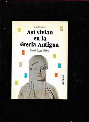 Asi vivian en la Grecia antigua por Raquel Lopez Melero