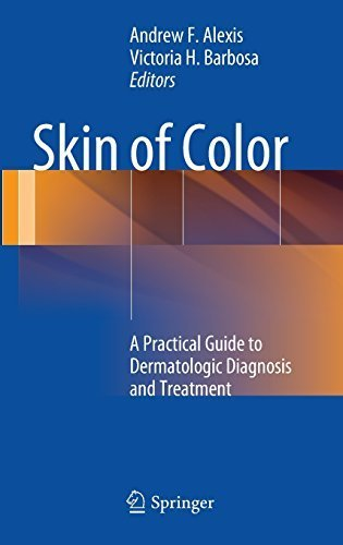 Skin of Color: A Practical Guide to Dermatologic Diagnosis and Treatment (2012-09-29)