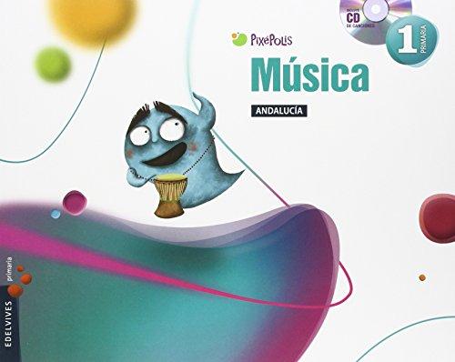 Música 1º Primaria - Andalucia (Pixépolis) - 9788414001585