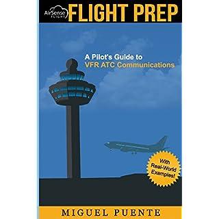 Flight Prep: A Pilot's Guide to VFR ATC Communications