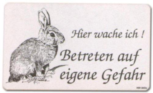 Hinweisschild - Hier wache ich Betreten auf eigene Gefahr - Kaninchen Karnickel Leporidae Hase Häschen Zucht Züchten Schild Warnschild Warnzeichen Arbeitssicherheit Türschild Tür Kunststoff Kunststoffschild Geschenk Geburtstag