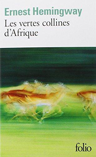 Les Vertes Collines d'Afrique par Ernest Hemingway