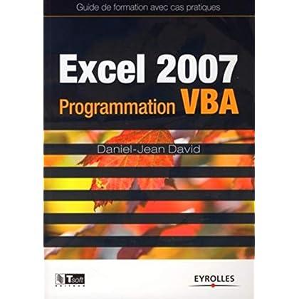 Excel 2007 : Programmation VBA - Guide de formation avec cas pratiques