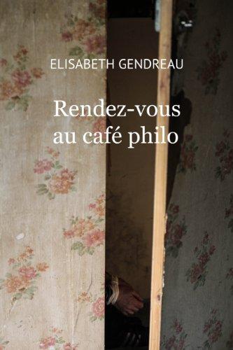Rendez-vous au café philo (French Edition)