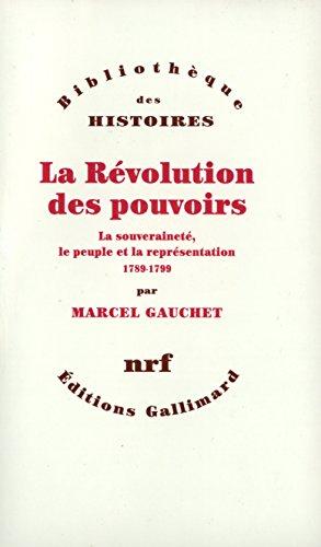 Livres audio gratuits à télécharger sur cd La Révolution des pouvoirs - La souveraineté, le peuple et la représentation (1789-1799) B00ENLCGSG PDF