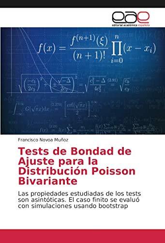 Tests de Bondad de Ajuste para la Distribución Poisson Bivariante: Las propiedades estudiadas de los tests son asintóticas. El caso finito se evaluó con simulaciones usando bootstrap por Francisco Novoa Muñoz