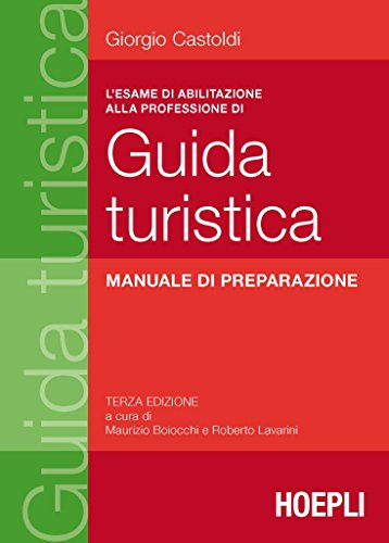 L'esame di abilitazione alla professione di guida turistica. Manuale di preparazione