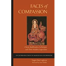 Faces of Compassion: Classic Bodhisattva Archetypes and Their Modern Expression — An Introduction to Mahayana Buddhism (English Edition)