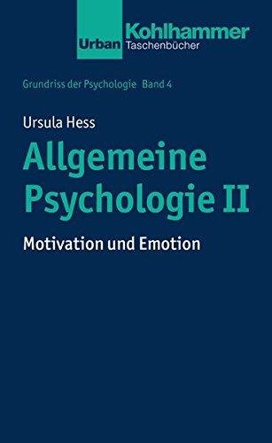 Grundriss der Psychologie: Allgemeine Psychologie II: Motivation und Emotion (Urban-Taschenbücher, Band 725)