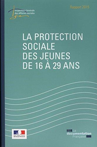 La protection sociale des jeunes de 16 à 29 ans par Inspection générale des affaires sociales (IGAS)