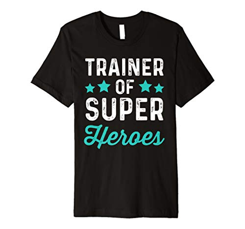 Trainer Of Super Heroes | Funny Superhero Workout Shirt (Heroes Frauen Super)