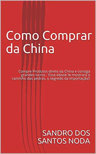 Como Comprar da China: Compre Produtos direto da China e consiga ...