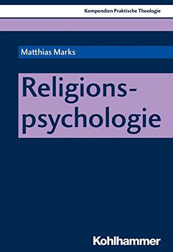 Religionspsychologie (Kompendien Praktische Theologie)