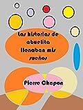 Las historias de abuelita llenaban mis sueños (Spanish Edition)