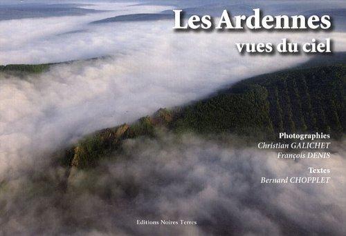 Les Ardennes vues du ciel : Tome 2 par Christian Galichet, François Denis, Bernard Chopplet