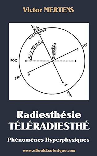 Radiesthesie TeleRadiesthesie: Phénomènes Hyperphysiques par Victor Mertens