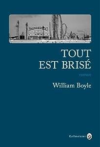 vignette de 'Tout est brisé (William Boyle)'