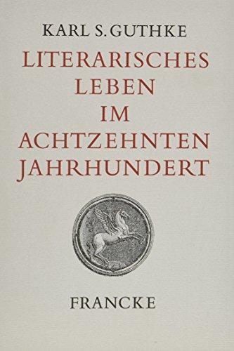 Literarisches Leben im 18. Jahrhundert in Deutschland und in der Schweiz