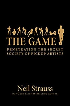 The Game: Penetrating the Secret Society of Pickup Artists par [Strauss, Neil]