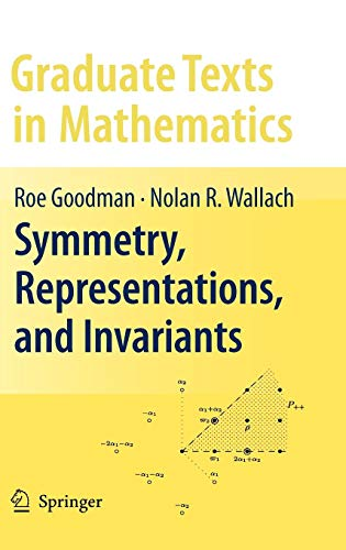 Symmetry, Representations, and Invariants (Graduate Texts in Mathematics, Band 255)