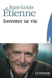 vignette de 'Inventer sa vie (Jean-Louis Étienne)'