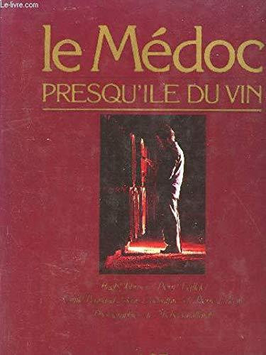 Le Médoc: Presqu'île du vin (Régions de France)