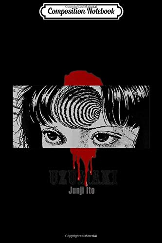 Composition Notebook: Uzumaki Junji Ito Halloween horror manga anime gift  Journal/Notebook Blank Lined Ruled 6x9 100 Pages