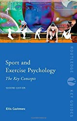 Sport and Exercise Psychology: The Key Concepts (Routledge Key Guides) by Ellis Cashmore (2008-07-09)