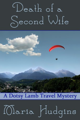 Death of a Second Wife (Dotsy Lamb Travel Mysteries Book 4) (English Edition)