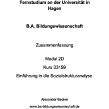 B.A. Bildungswissenschaft Zusammenfassung Modul 2D Kurs 33159 Einführung in die Sozialstrukturanalyse