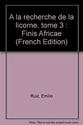 A la recherche de la licorne, tome 3 : Finis Africae