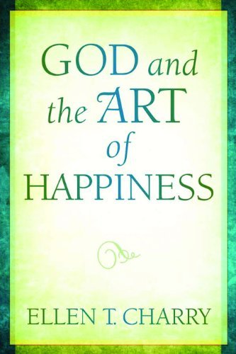 God and the Art of Happiness by Ellen T. Charry (2010-12-03)