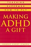 Image de Making ADHD a Gift: Teaching Superman How to Fly