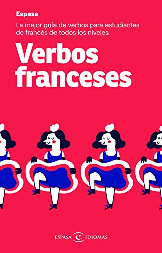 Verbos franceses: La mejor guía de verbos para estudiantes de ...