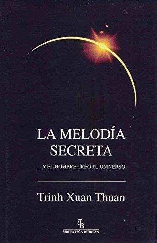 La melodía secreta... Y el hombre creó el universo por Trinh Xuan Thuan