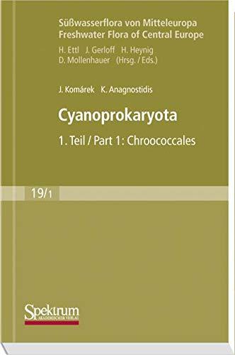 Cyanoprokaryota: Teil 1 / Part 1: Chroococcales (Süßwasserflora von Mitteleuropa)
