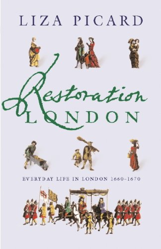 Restoration London: Everyday Life In The 1660s (life Of London Book 2) por Liza Picard epub