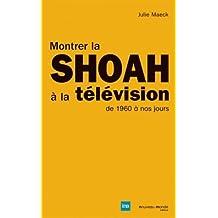 Montrer la Shoah à la télévision : De 1960 à nos jours