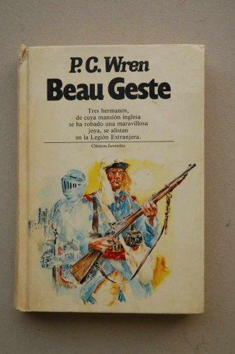 Beau Geste : novela / P. C. Wren ; [traducción de José Fernández]