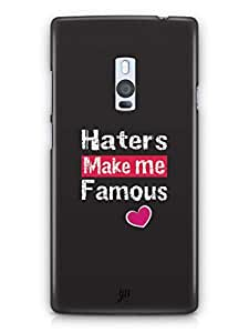 YuBingo Haters Make me Famous Mobile Case Back Cover for OnePlus 2