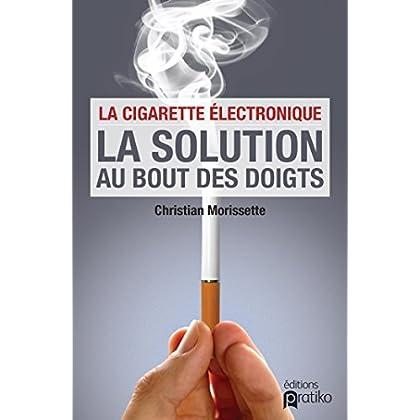 La cigarette électronique: La solution au bout des doigts