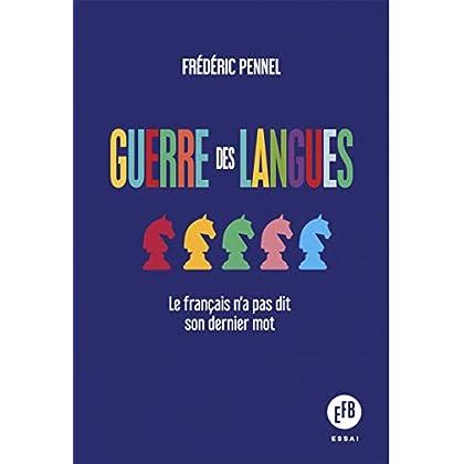 Guerre des Langues - le Français N'a Pas Dit Son Dernier Mot