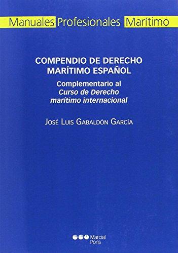 Compendio de Derecho marítimo español (Manuales profesionales) por José Luis Gabaldón García