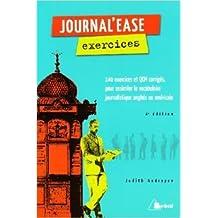 Journal'ease exercices : Tous les mots qu'il vous faut pour lire aisément un journal anglais ou américain de Judith Andreyev ( 27 août 2008 )