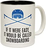 123t Mugs IF IT WERE EASY - BE CALLED SNOWBOARDING Ceramic Slogan Cup With Black Interior