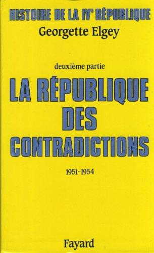 Histoire de la IVe République : Tome 2, La République des contradictions (1951-1954)
