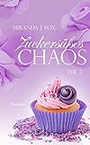 Zuckersüßes Chaos Teil 2  - Liebesroman